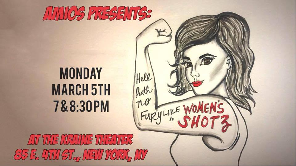 In March– Playing the ghost of Charlotte Brontë in a play by  Lizzie Vieh .    Hell Hath No Fury Like a Women's Shotz!   Monday, March 5th 7 PM and 8:30 PM The Kraine Theater 85 E 4th St  SHOTZ! is a theatrical pressure cooker. Every month - six groups get two weeks to write, two weeks to rehearse, two hours to tech, and two chances to perform all-new short plays every first Monday of the month.