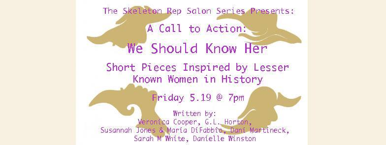 """Presenting a new 10 minute play I wrote called  The King/Ann-ing  written for Skeleton Rep's May salon series. The theme is""""We Should Know Her"""" short plays inspired by little known women in history.  May 19th @ 7 PM  Event Info"""