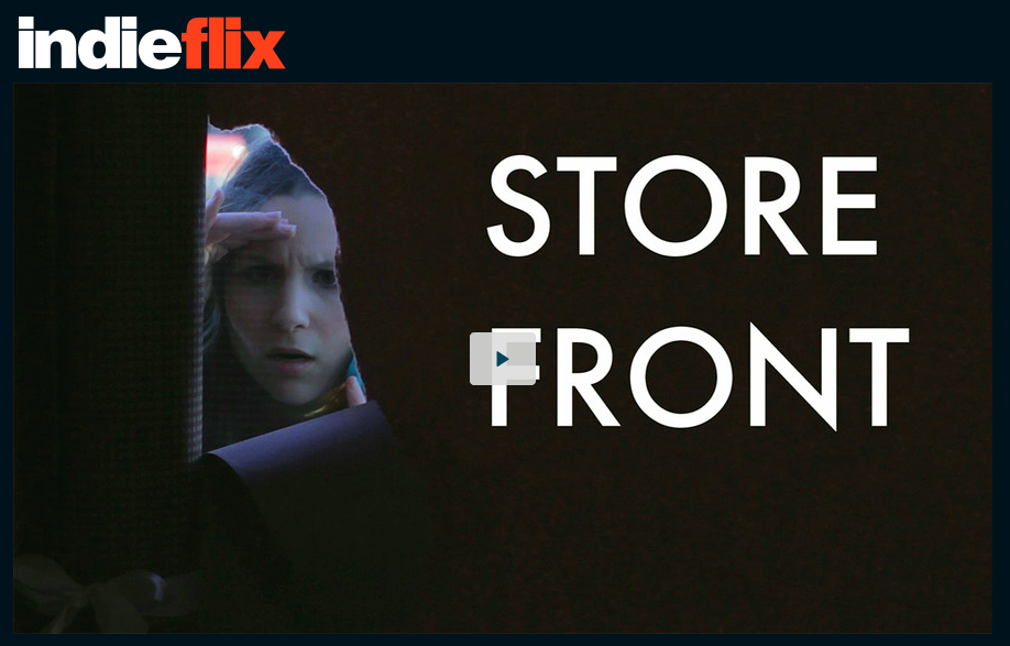 Storefront is now available on  Indieflix .
