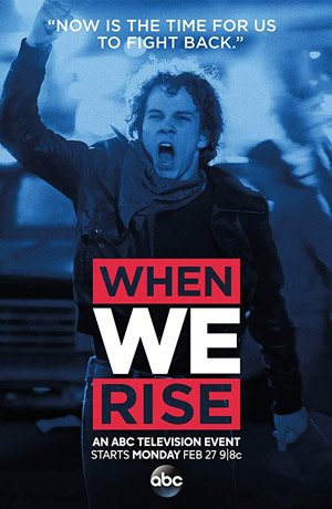 WHEN WE RISE - Executive Producer, Writer, Director
