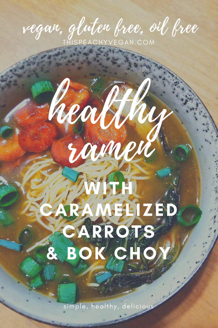 Healthy Vegan Ramen with Caramelized Carrots and Bok Choy