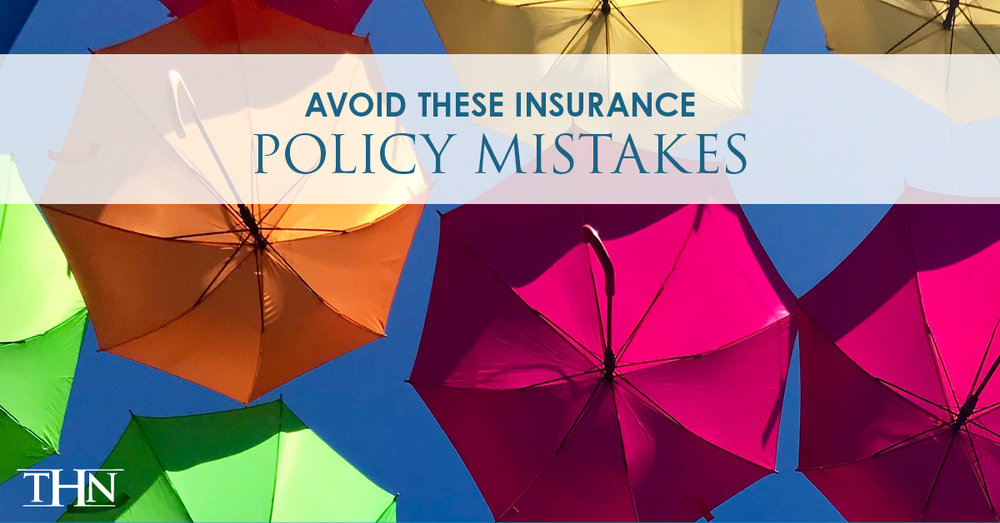 THN-B1-Avoid these Insurance Policy Mistakes.jpg