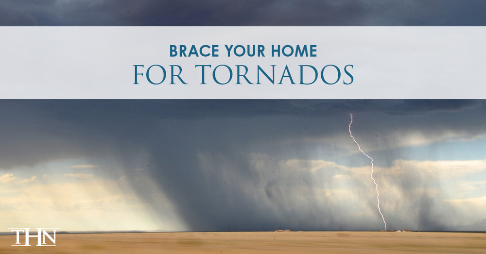 B8-THN-Prepare Your Home for Tornadoes.jpg