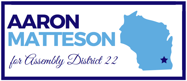 Aaron Matteson for Wisconsin Assembly District 22