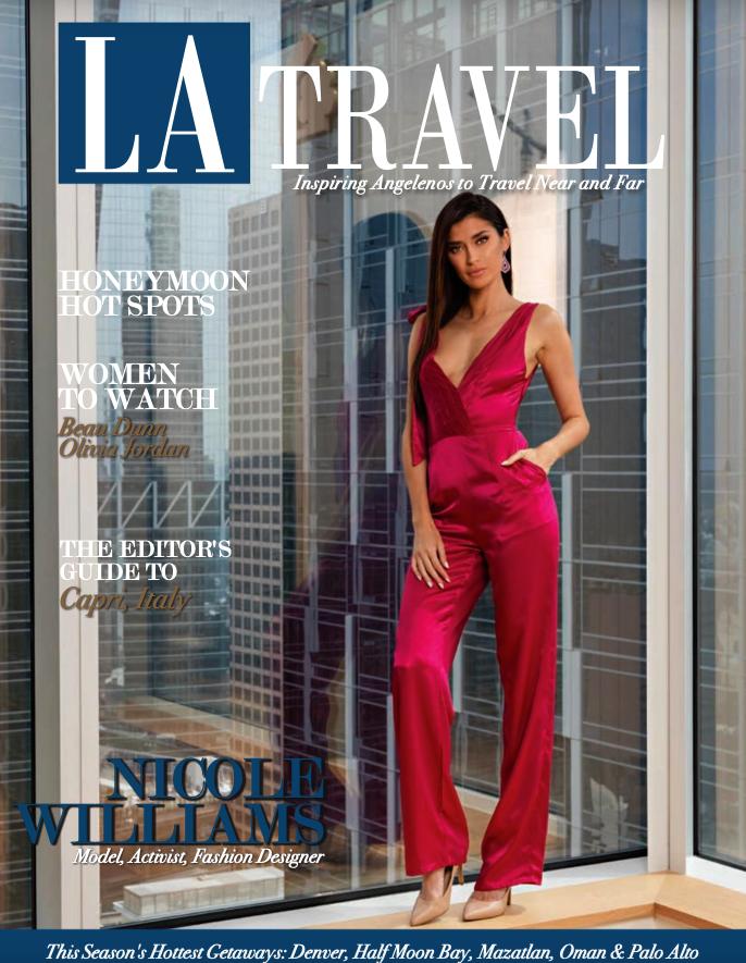 LA TRAVEL MAGAZINE SPRING 2018    NICOLE WILLIAMS   2018