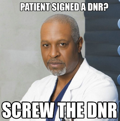 "Advanced Healthcare Directives can include a DNR, or ""do not resuscitate,"" which your doctor will hopefully follow more closely than the doctors in Grey's Anatomy do. Fingers crossed.  Image Source"