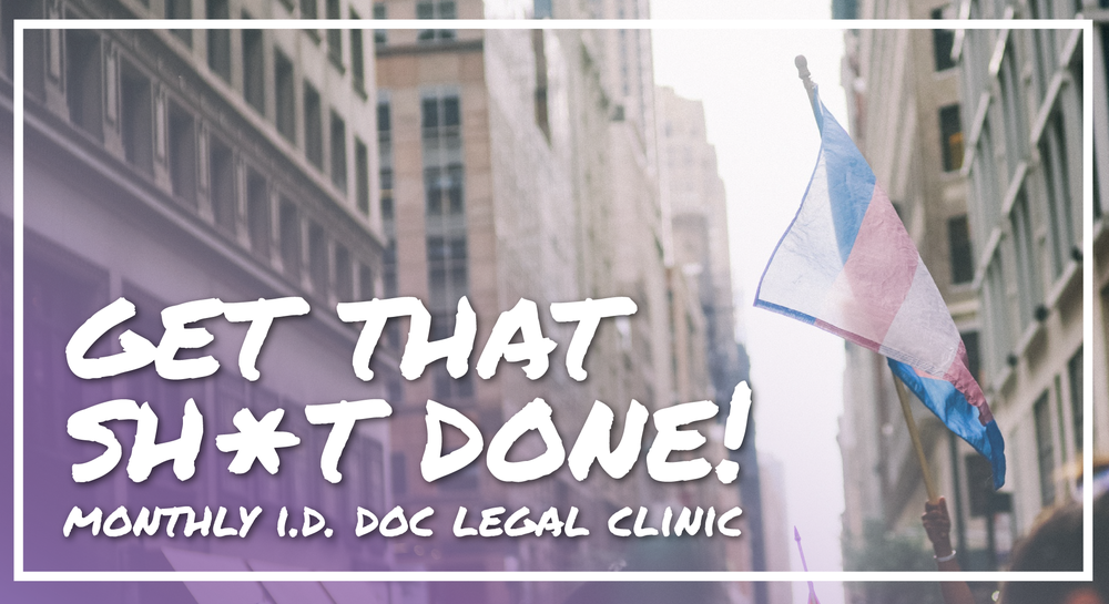 Image description: Purple gradient over a photo of a city with a person raising a trans flag, overlaying text that reads: Get That Sh*t Done! Monthly I.D. Doc Legal Clinic // Photo by Josh Wilburne