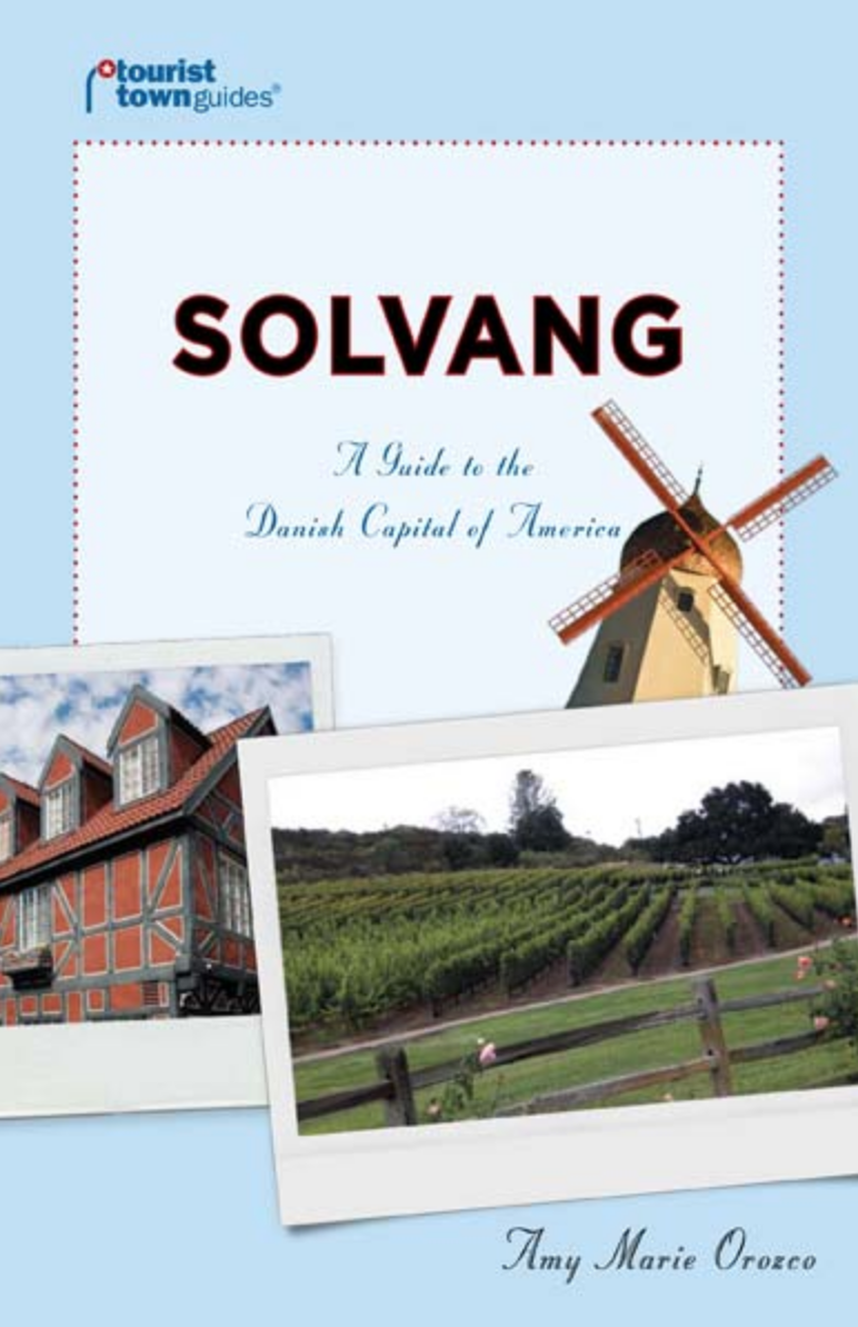 Travel Writer : Solvang - A Guide