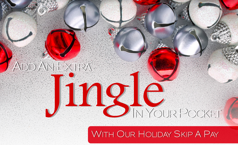 Add an extra jingle in your pocket with our holiday skip-a-pay