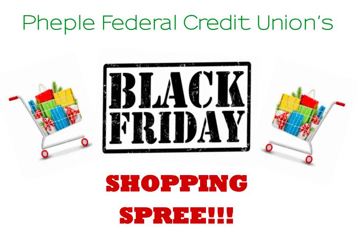 Pheple federal credit union's black friday shopping spree