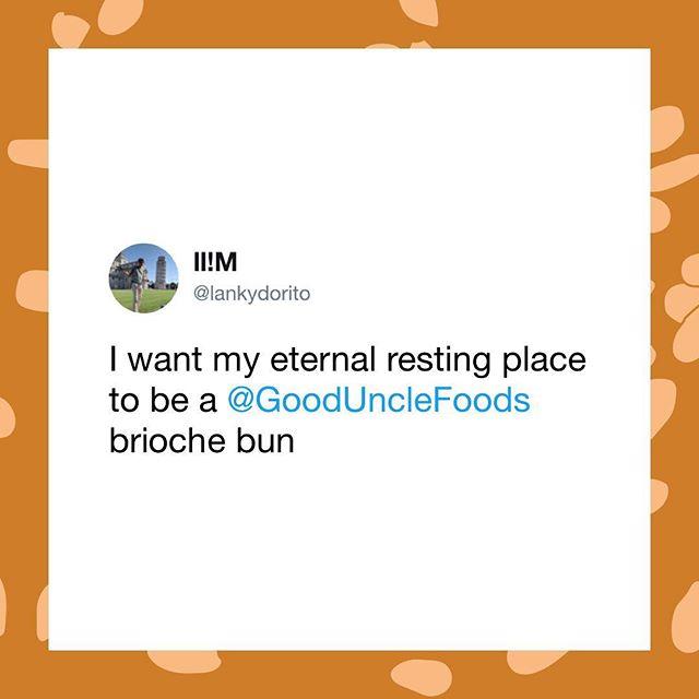 When I die bury me inside a brioche bun #2Bunz