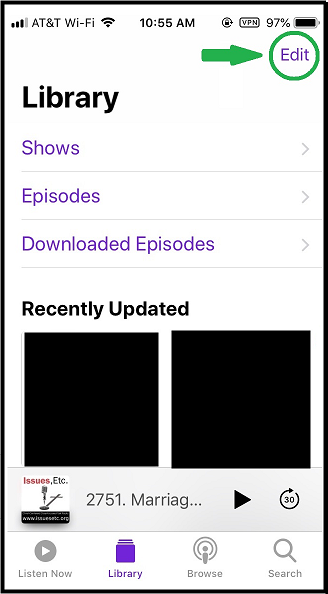 Go to your Podcast app. Click on Library. Click on Edit.