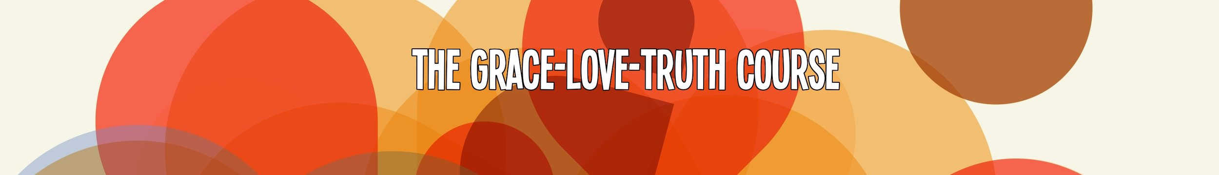 grace love truth course