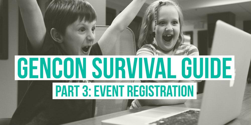 GenCon Survival Series Part 3