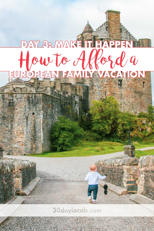 Day-3-how-to-afford-a-family-vacation-to-europe.jpg