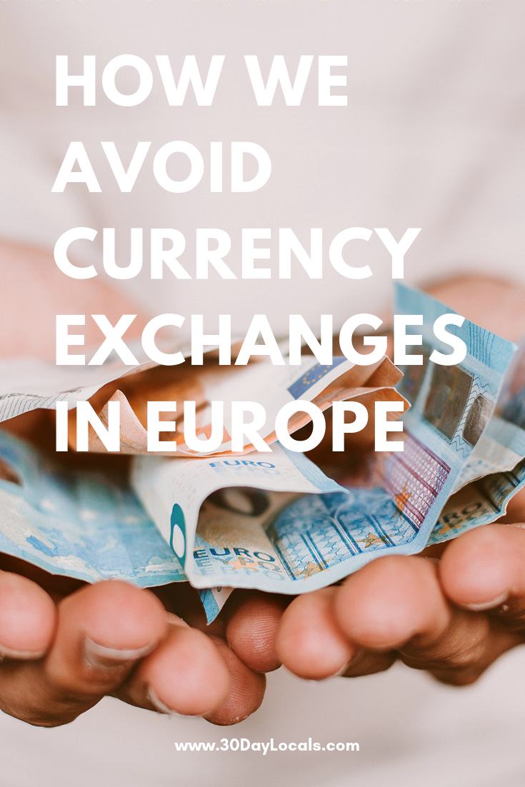 How we get the best value for our money by avoiding currency exchanges in Europe, not carrying much cash, and using ATMs instead.