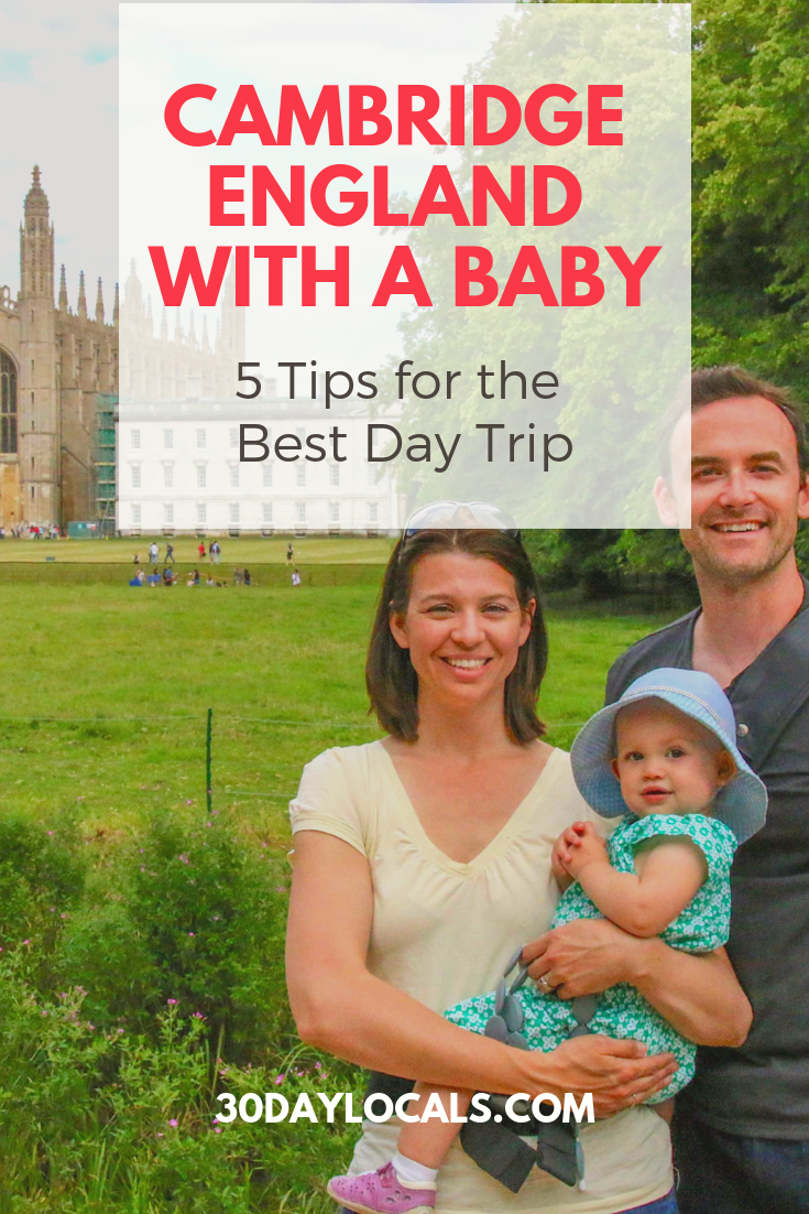 Planning a Trip to England? Be sure to include a day trip to Cambridge! Here are 5 tips for visiting with a baby.