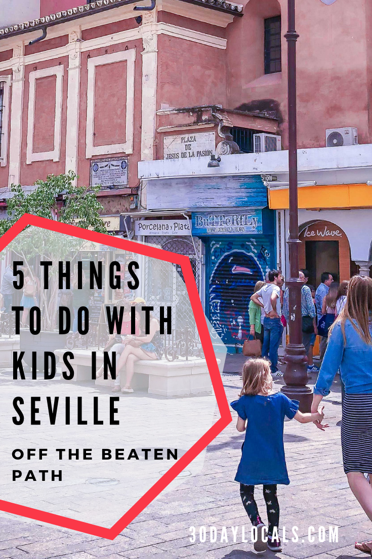 5 things to do in Seville. Get off the beaten path with your kids in this cool Spanish town. #familyvacation #vacationideas #travelwithkids #travelguide