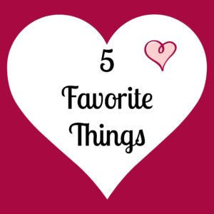 5 favorite things