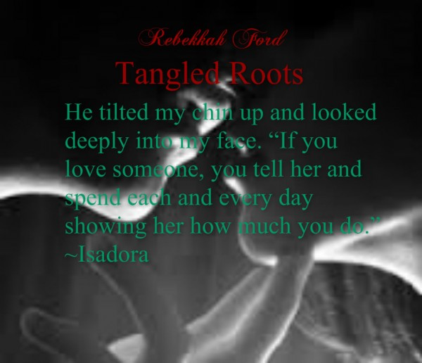Tangled Roots Driscol to Isadora
