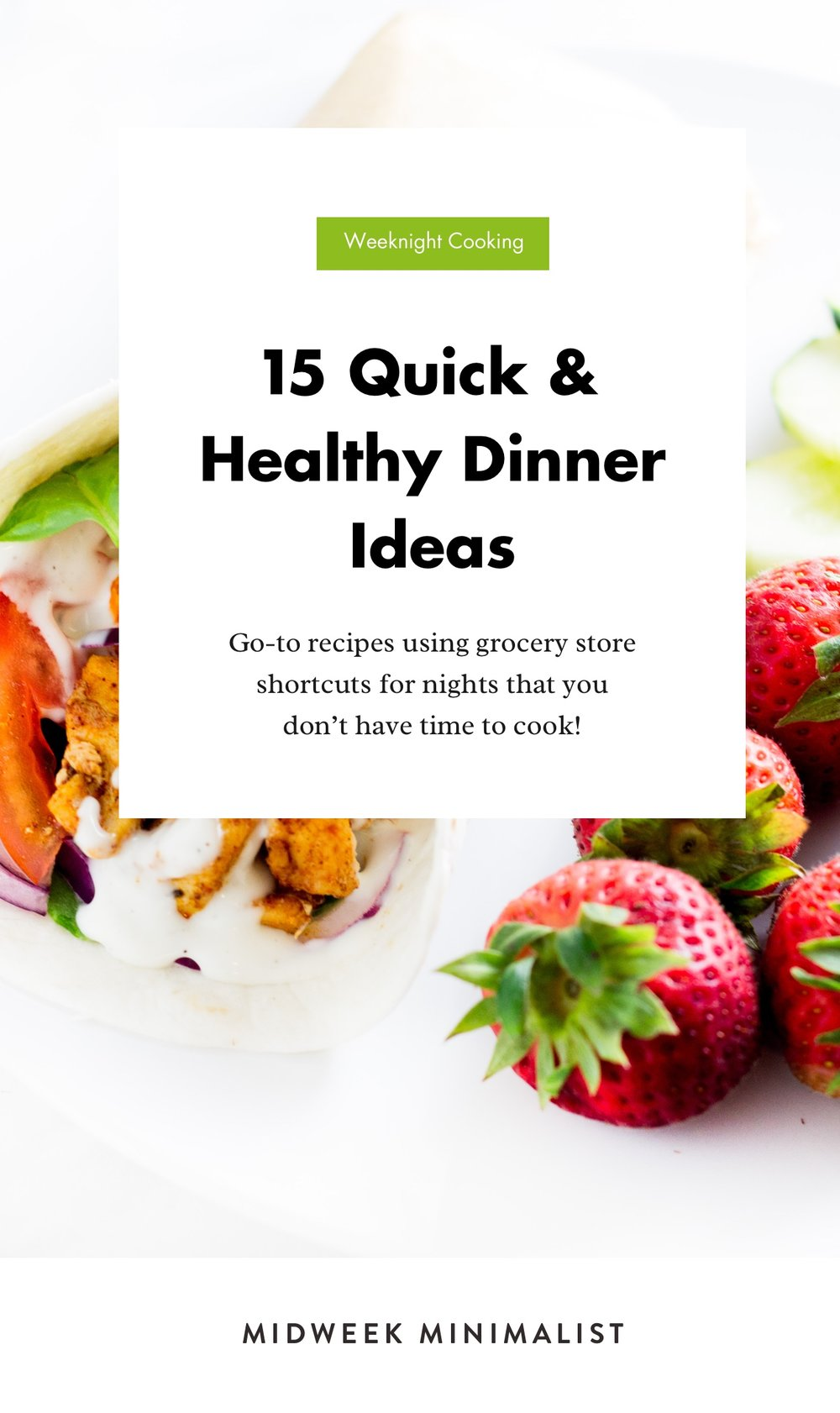 15 Quick & Healthy Dinner Ideas   Go-to recipes using grocery store shortcuts for nights that you don't have time to cook #midweekminmalist