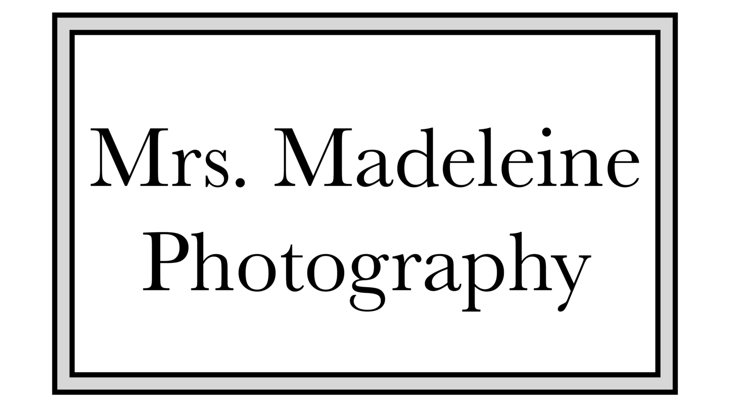 Mrs. Madeleine Photography