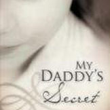 My Daddy's Secret - My Daddy's Secret is the sensitive, heartbreaking, true story of the effects of a father's secret sexual addictions on his family-particularly on his oldest daughter, with whom he made his confidante when she was just nine years old. The author hopes this book will provide new insights into the suffering that such addictions inflict upon families and proof of God's amazing grace in healing that pain.