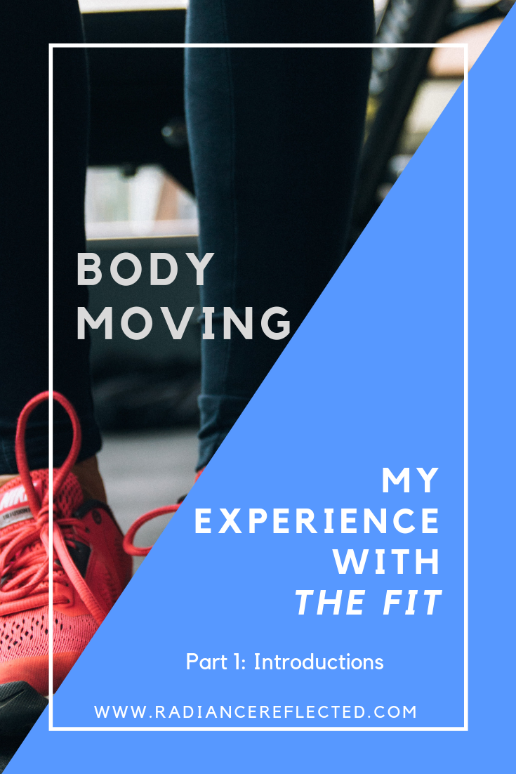 Body Movin': My Experience with the Fit — Radiance Reflected
