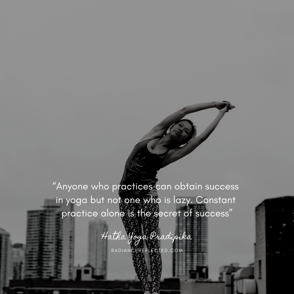 """Anyone who practices can obtain success in yoga but not one who is lazy. Constant practice alone is the secret of success"".png"