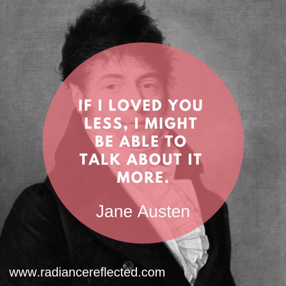 If I loved you less, Mr. Knightley, Jane Austen