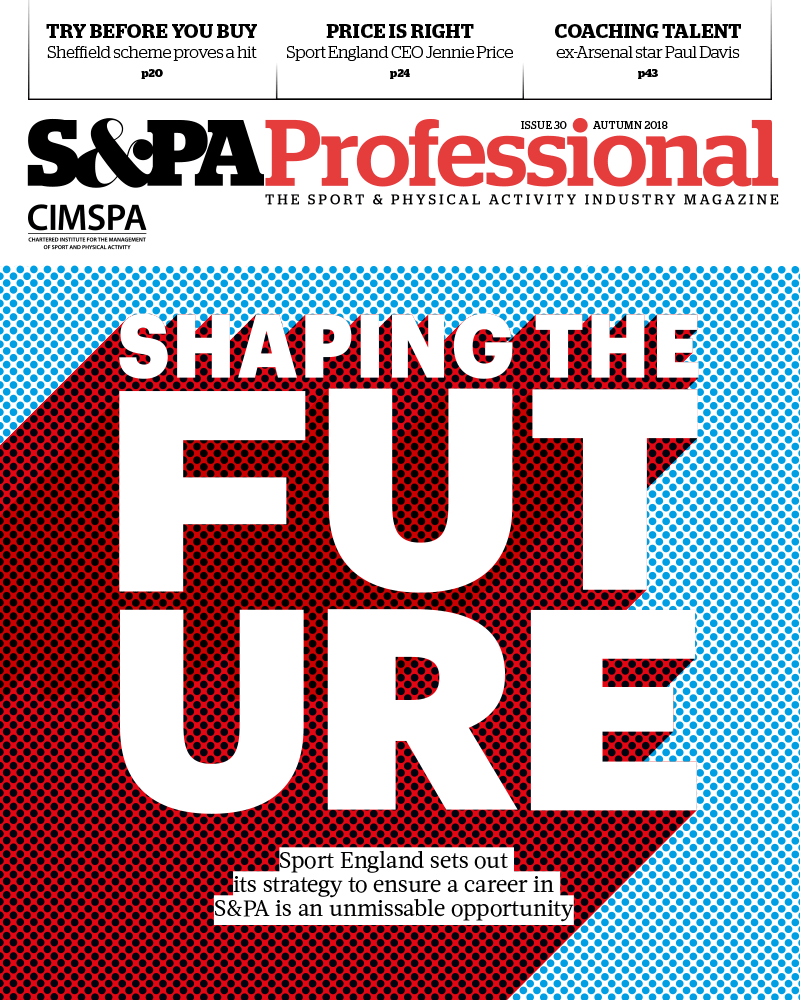 Coming up next… - Look out for a major feature on the professional workforce strategy in the Autumn issue of the CIMSPA membership magazine – S&PA Professional – as well as an interview with outgoing Sport England CEO Jennie Price.