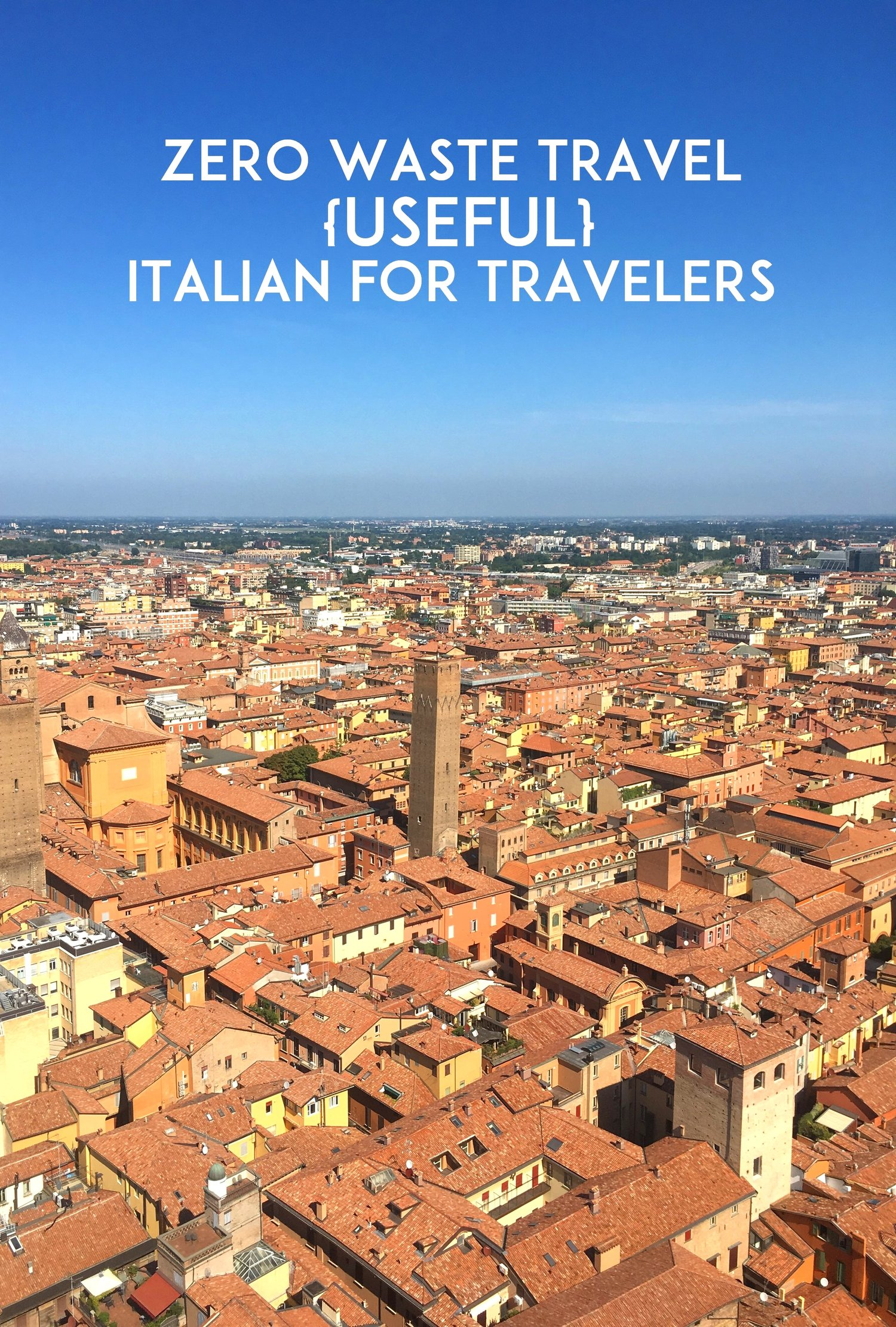 zero waste travel: {useful} italian phrases — less waste world