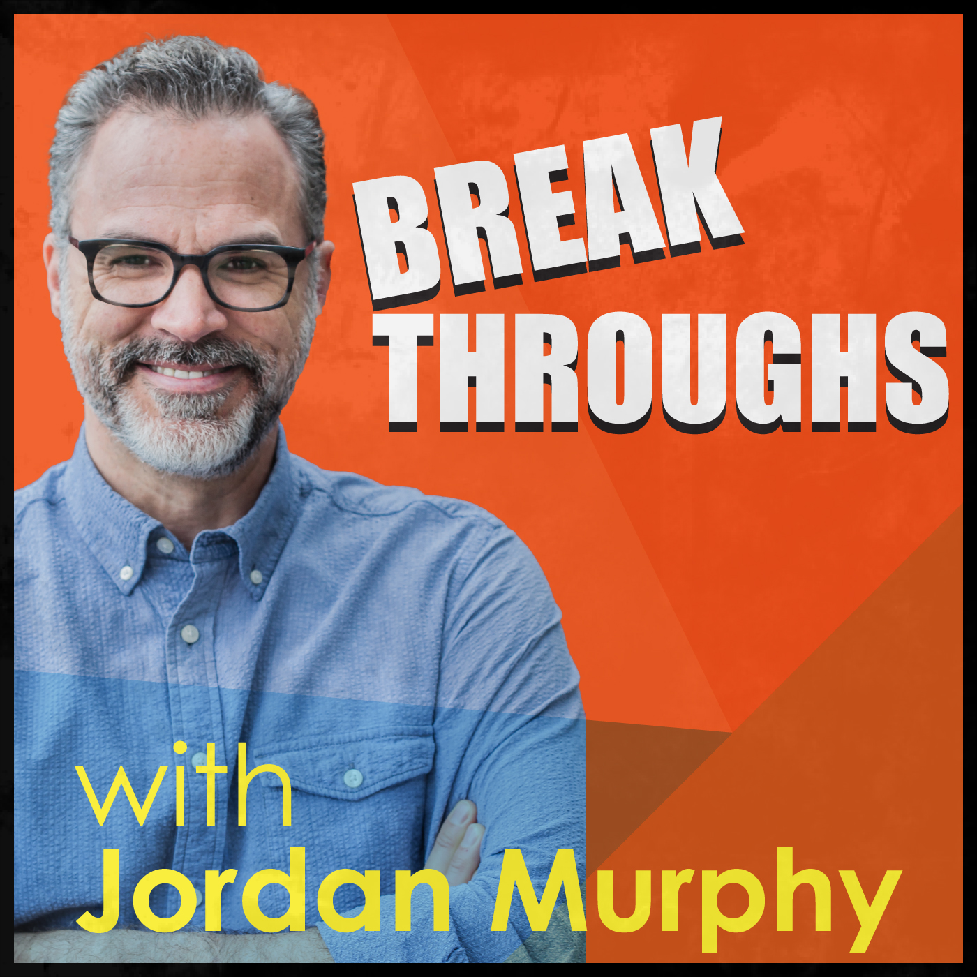 BREAKTHROUGHS with Jordan Murphy