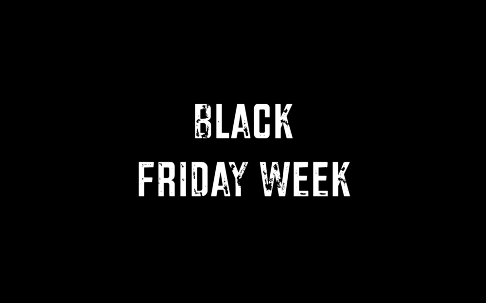 Black Friday Week 19th - 25th