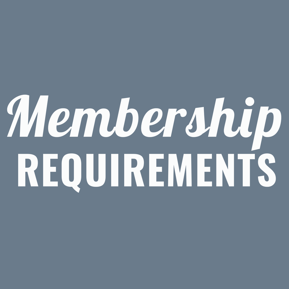 MEMBERSHIP REQUIREMENTS -