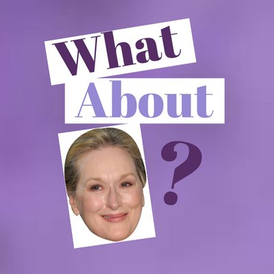 WHAT ABOUT MERYL? - Podcast, 2016-2017