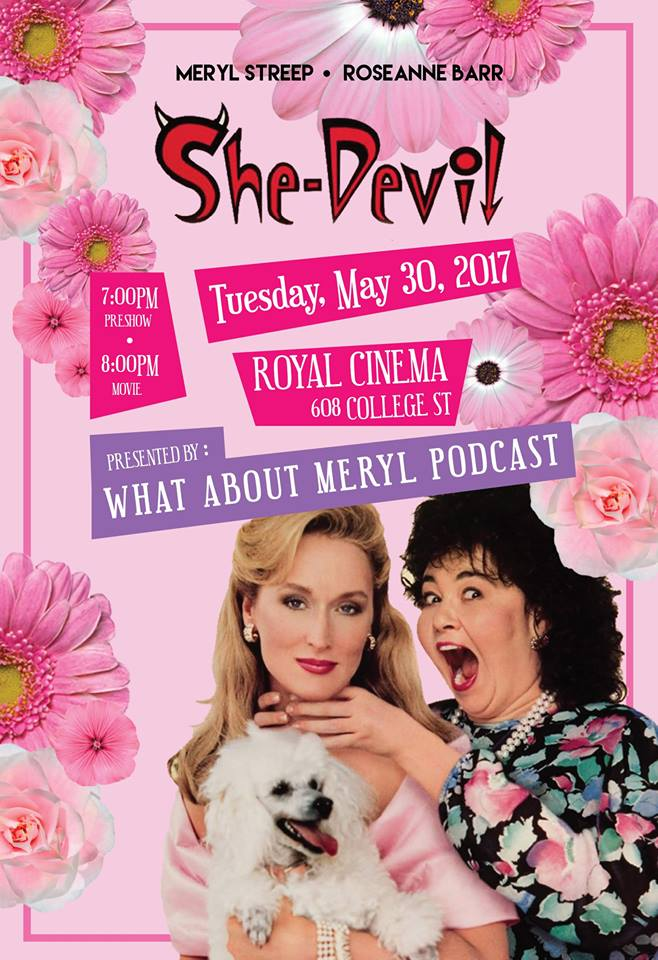 SHE-DEVIL   May 30, 2017, Royal Cinema   Presented by What About Meryl?