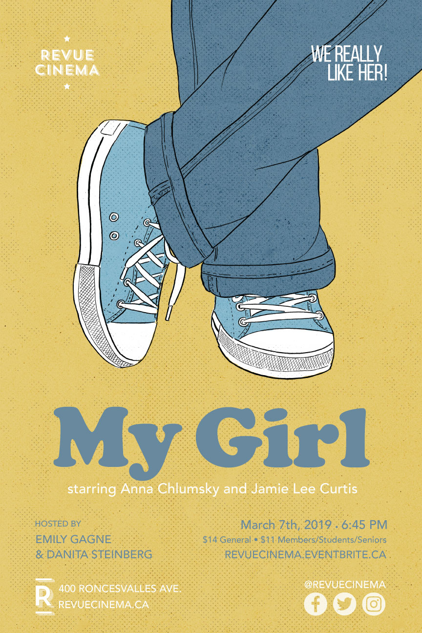 WE REALLY LIKE HER!:  MY GIRL   March 7, 2019, Revue Cinema   Honouring Anna Chlumsky and Jamie Lee Curtis.