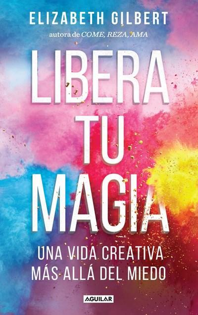 no-ficcion-libera-tu-magia-big-magic-spanish-edition-by-elizabeth-gilbert-octubre-11-2016-1_512x.jpg