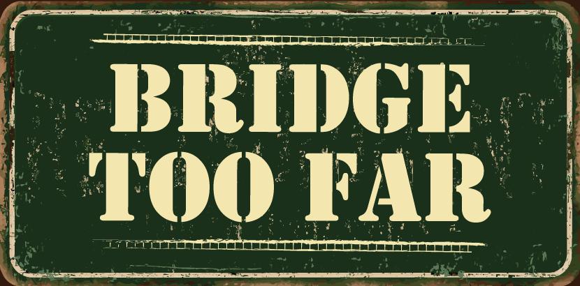 Bridge Too Far Team Building Event