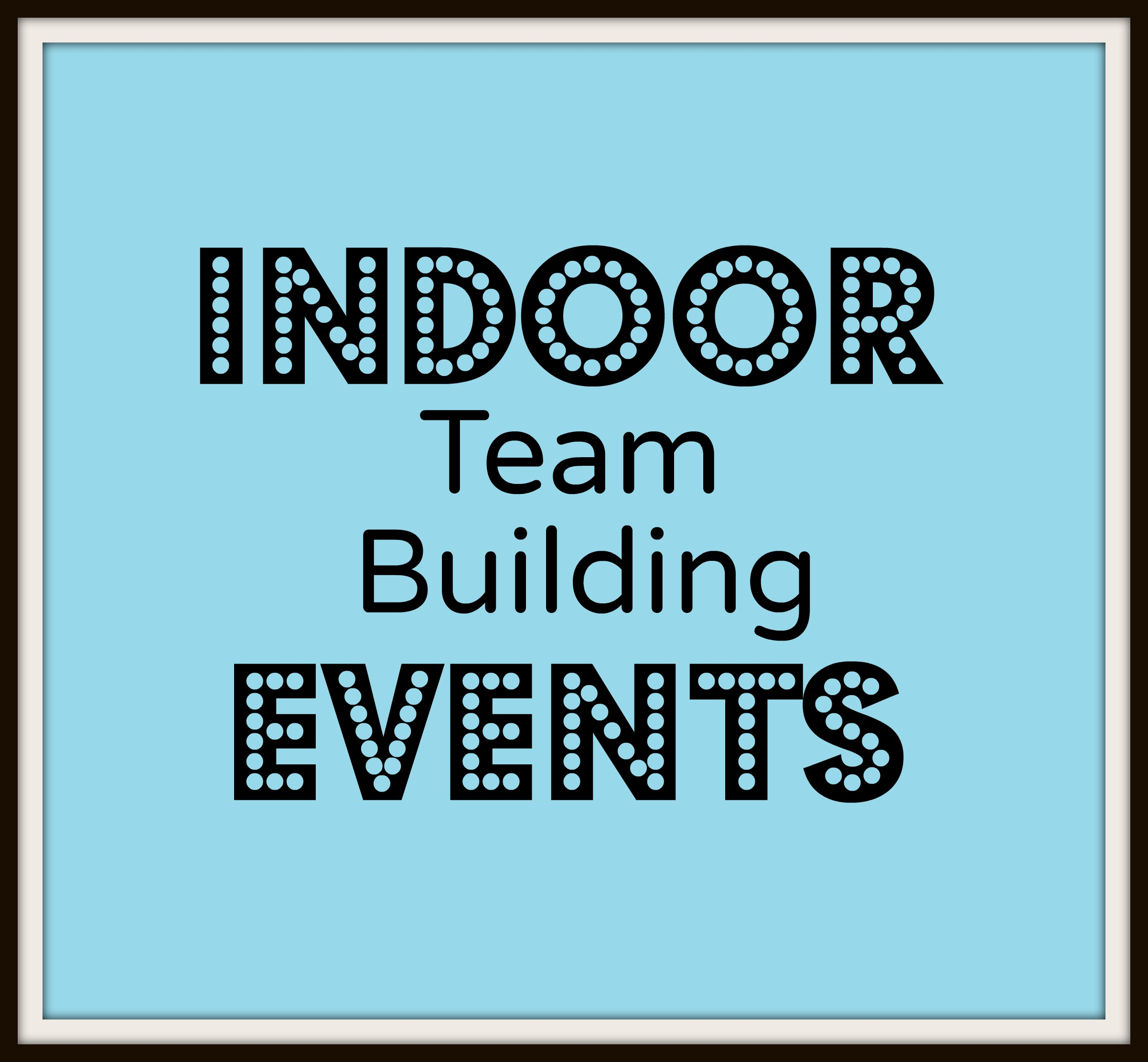 Indoor Team Building Events