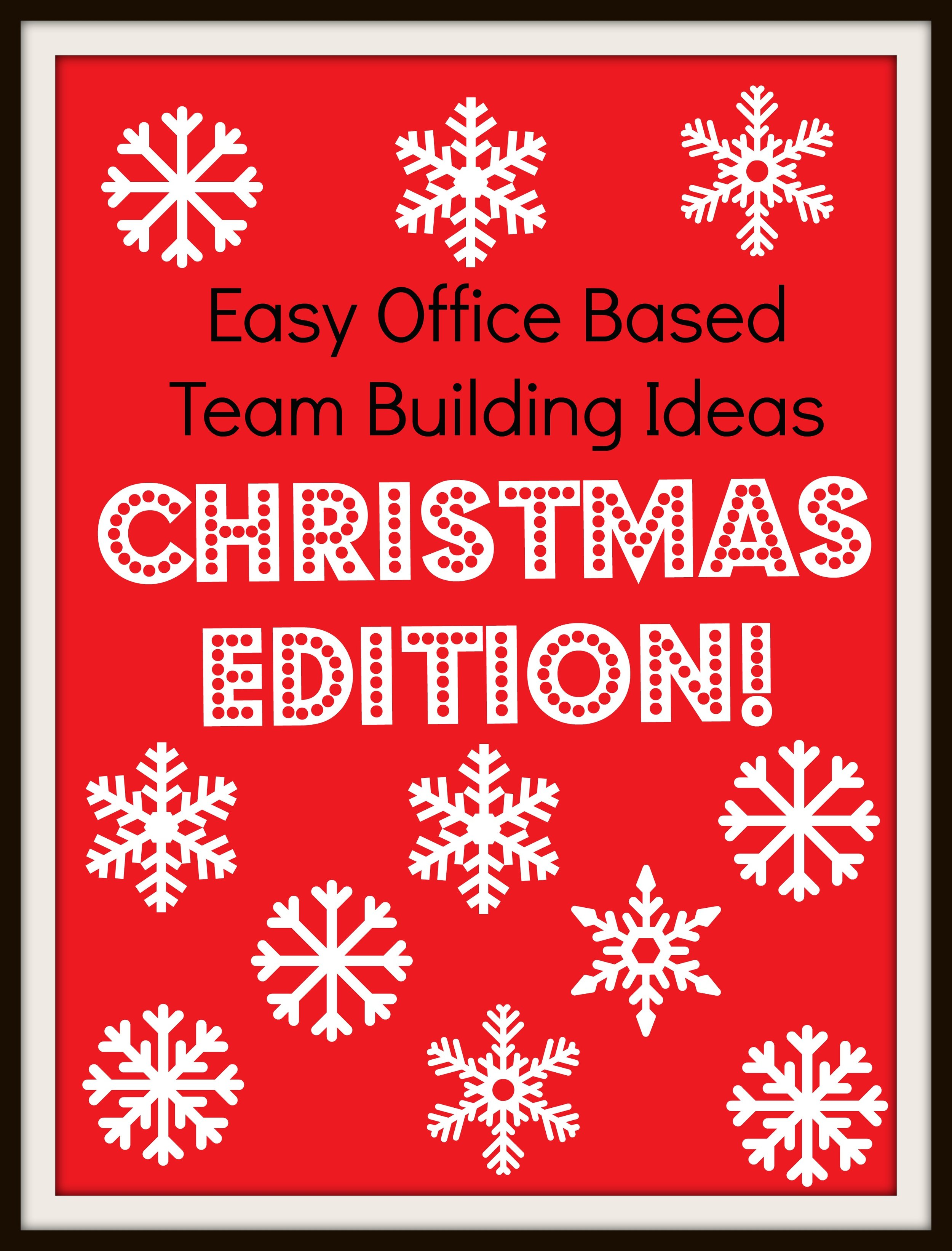 Easy Office Based Teams Building Ideas Christmas Edition