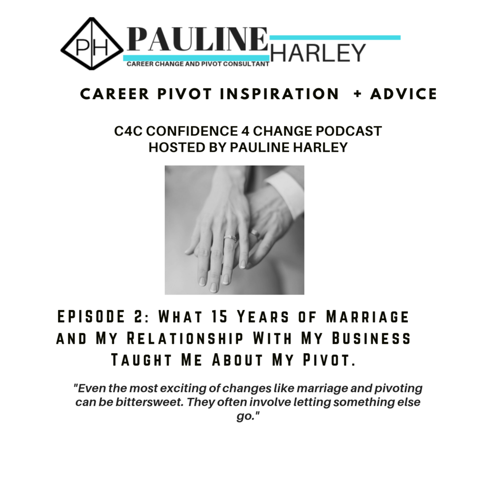 Confidence 4 Change Podcast Pauline Harley Episode 2
