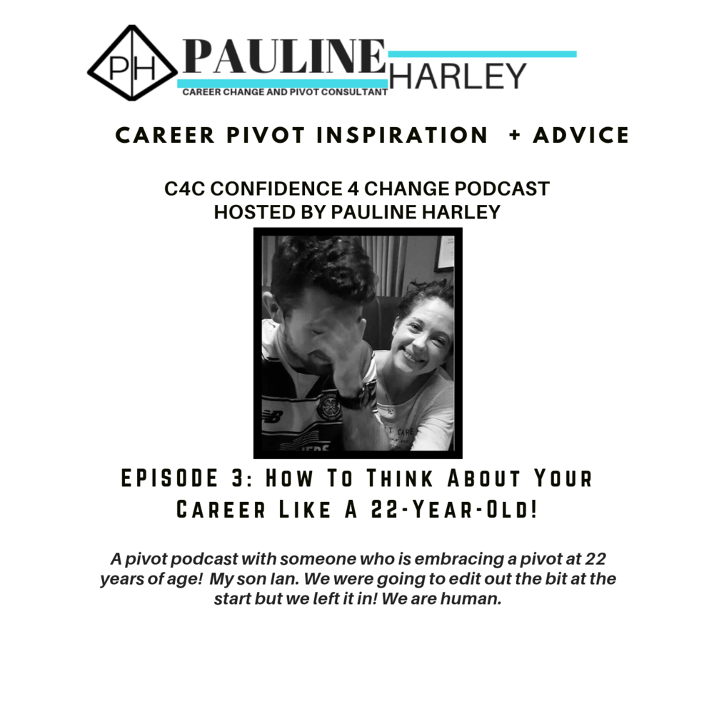 Confidence 4 Change Podcast Pauline Harley Episode 3