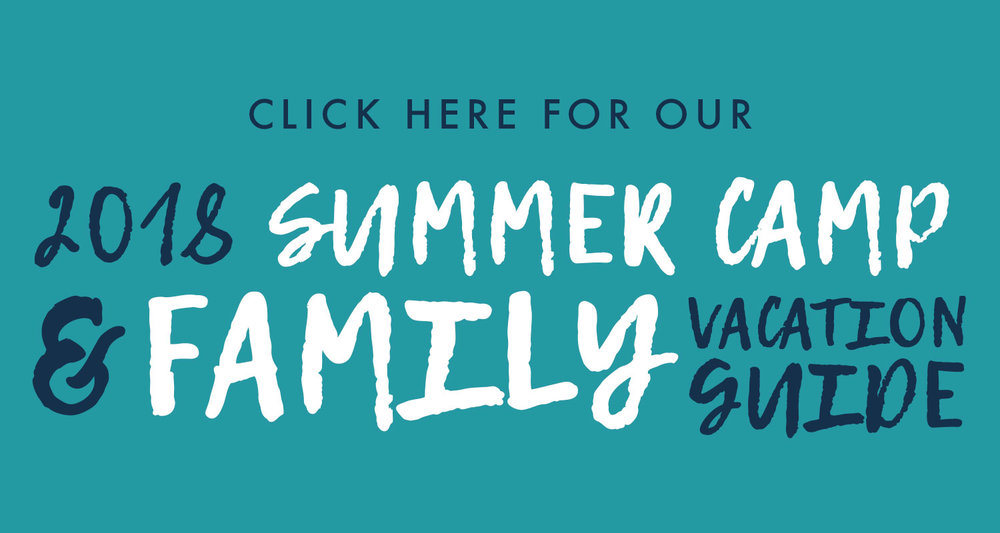 2018 Summer Camp & Family Vacation Guide Parent Magazine