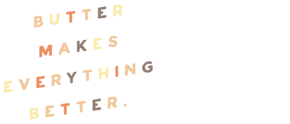 Butter Makes Everything Better - Footer-13.png