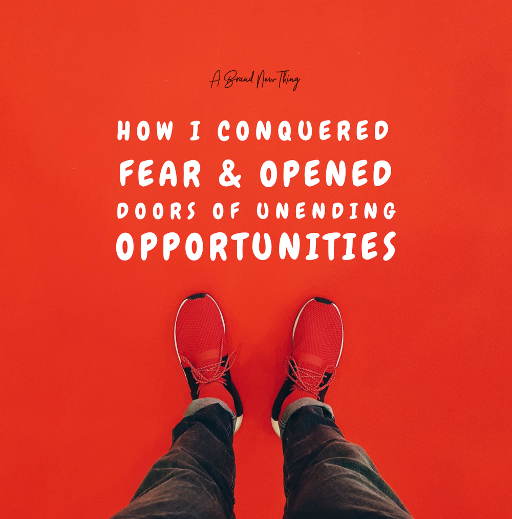 How I CONQUERED FEAR & OPENED DOORS OF UNENDING OPPORTUNITIES-5.png