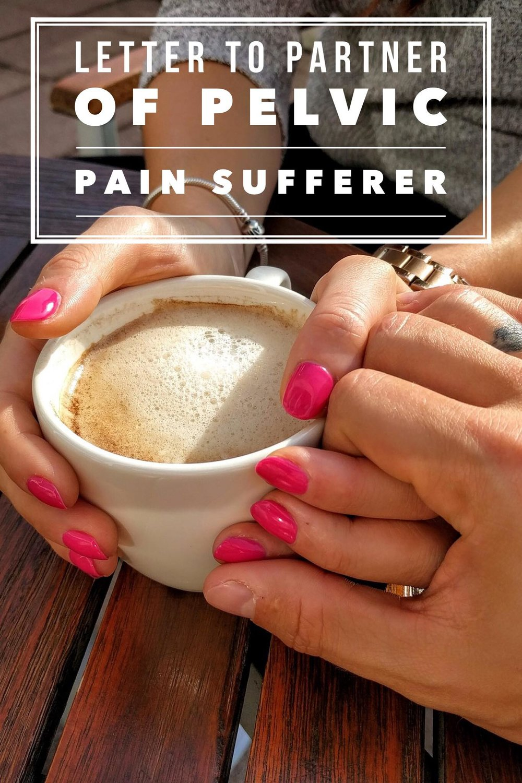 Dear Partner of Pelvic Pain Sufferer.jpg