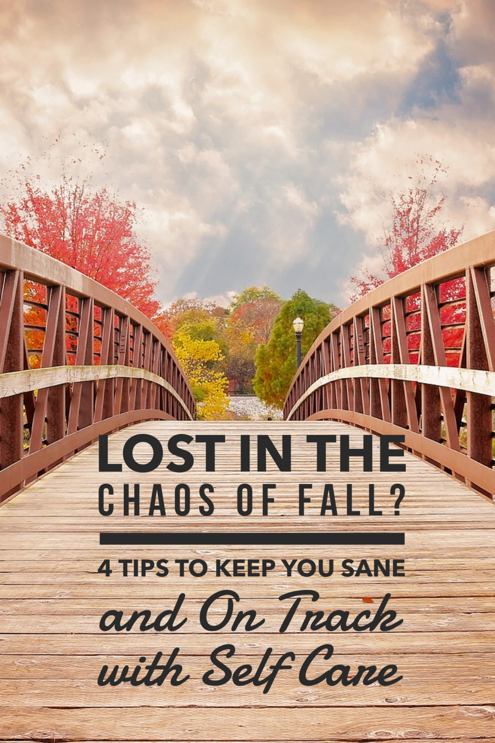 Lost In The Chaos Of Fall 4 Tips To Keep You Sane And On Track With Self Care.PNG