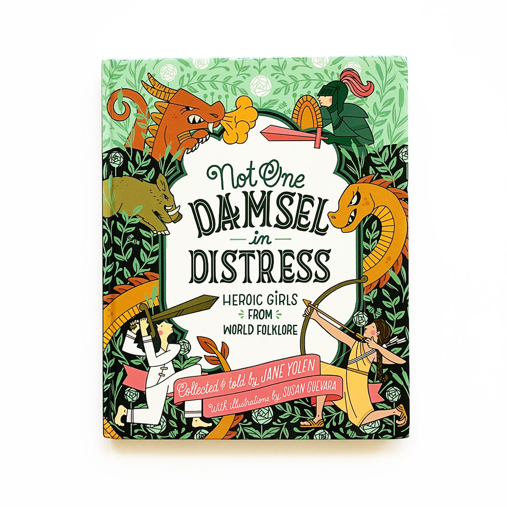 Not One Damsel in Distress: Heroic Girls from World Folklore | Avery and Augustine